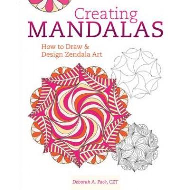 CREATING MANDALAS: HOW TO DRAW AND DESIGN ZENDALA ART