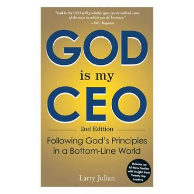 God is My CEO :Following God's Principles in a Bottom-Line World