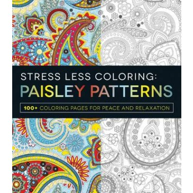 Stress Less Coloring - Paisley Patterns :100+ Coloring Pages for Peace and Relaxation