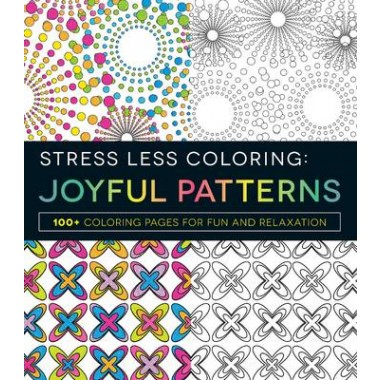 Stress Less Coloring - Joyful Patterns :100+ Coloring Pages for Fun and Relaxation