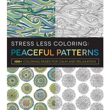Stress Less Coloring - Peaceful Patterns :100+ Coloring Pages for Calm and Relaxation
