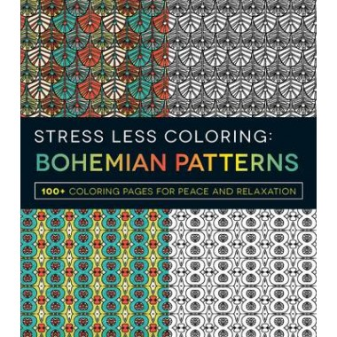 Stress Less Coloring - Bohemian Patterns :100+ Coloring Pages for Peace and Relaxation