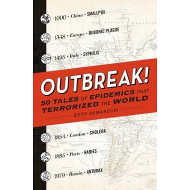 OUTBREAK!: 50 TALES OF EPIDEMICS