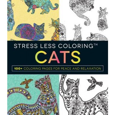 Stress Less Coloring - Cats :100+ Coloring Pages for Peace and Relaxation