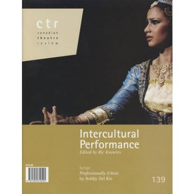 Canadian Theatre Review :Performing Interculturalism