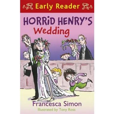 Horrid Henry Early Reader: Horrid Henry's Wedding :Book 27