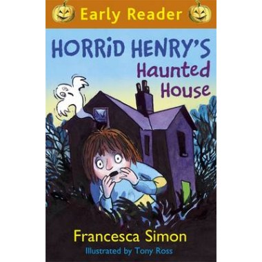 Horrid Henry's Haunted House :Book 6