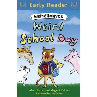 Early Reader: Weirdibeasts: Weird School Day :Book 1