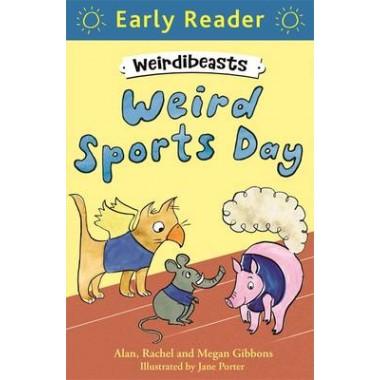 Early Reader: Weirdibeasts: Weird Sports Day :Book 2