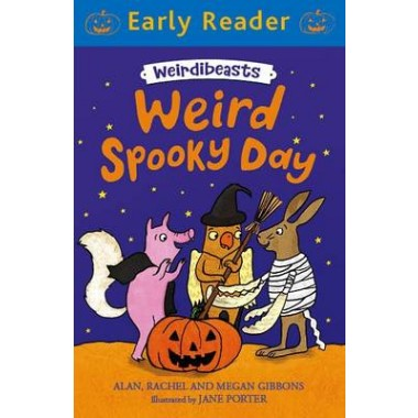 Early Reader: Weirdibeasts: Weird Spooky Day :Book 3