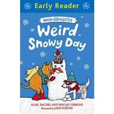 Early Reader: Weirdibeasts: Weird Snowy Day :Book 4