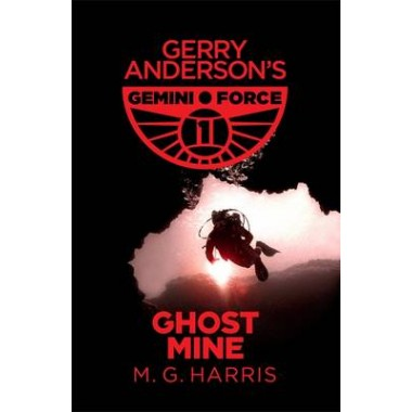 Gemini Force I: Ghost Mine :Book 2