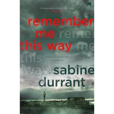 Remember Me This Way :A dark, twisty and suspenseful thriller