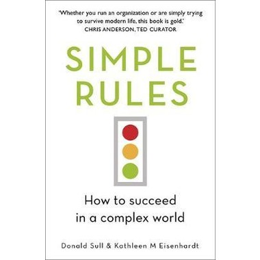 Simple Rules :How to Succeed in a Complex World