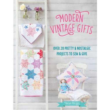 Modern Vintage Gifts :Over 20 pretty and nostalgic projects to sew and give