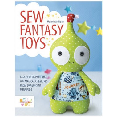 SEW FANTASY CREATURES: 10 SOFT TOY SEWIN