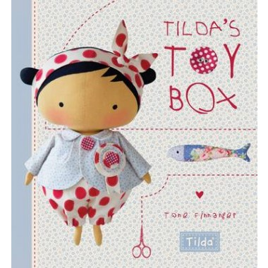 Tilda's Toybox :Sewing Patterns for Soft Toys and More from the Magical World of Tilda