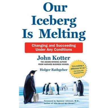 Our Iceberg is Melting :Changing and Succeeding Under Any Conditions