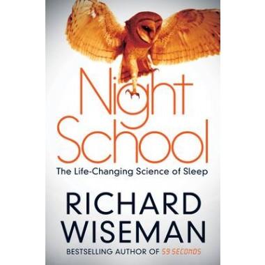 Night School :The Life-Changing Science of Sleep