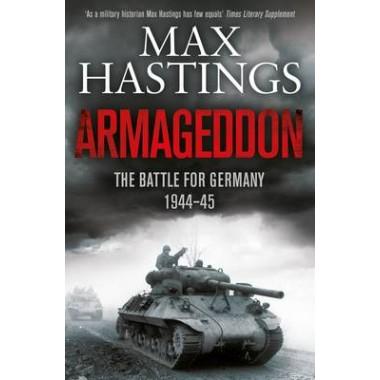 Armageddon :The Battle for Germany 1944-45