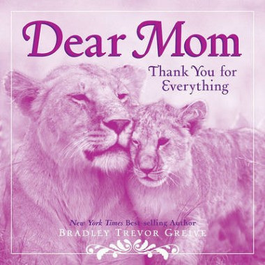 Dear Mom :Thank You for Everything