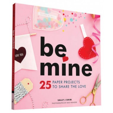 BE MINE: 25 PAPER PROJECT /P