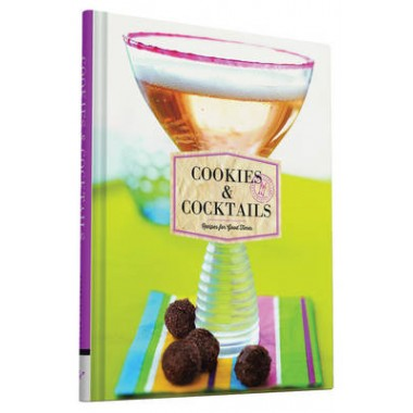 Cookies & Cocktails :Recipes for Good Times