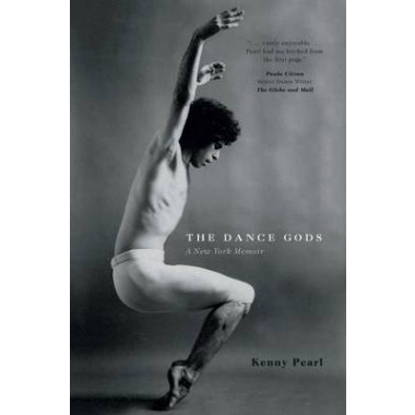 The Dance Gods :A New York Memoir