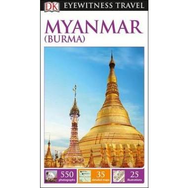 DK Eyewitness Travel Guide: Myanmar (Burma)