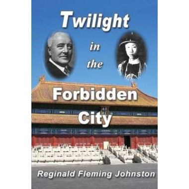 Twilight in the Forbidden City (Illustrated and Revised 4th Edition) :Includes Bonus Previously Unpublished Chapter