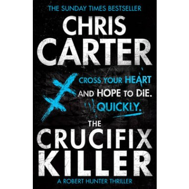 The Crucifix Killer :A brilliant serial killer thriller, featuring the unstoppable Robert Hunter