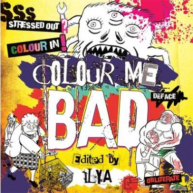Colour Me Bad :Stress Out, Colour In, Deface, Obliterate