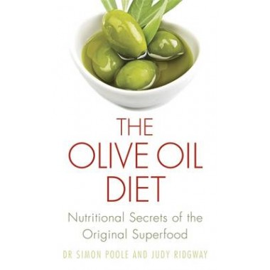 The Olive Oil Diet :Nutritional Secrets of the Original Superfood