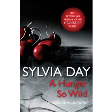 A Hunger So Wild (A Renegade Angels Novel)