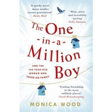 The One-in-a-Million Boy :The touching novel of a 104-year-old woman's friendship with a boy you'll never forget...