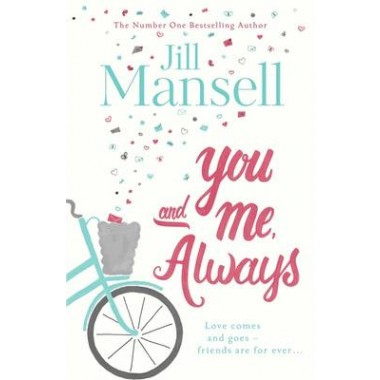 You And Me, Always :An uplifting novel of love and friendship