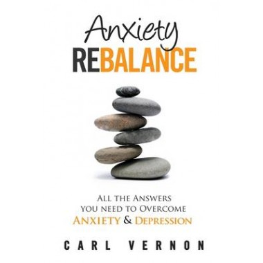 Anxiety Rebalance :All The Answers You Need to Overcome Anxiety and Depression
