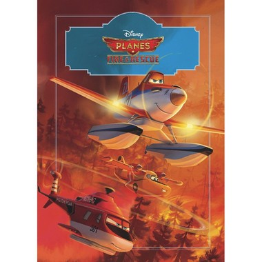 Disney Planes Fire & Rescue: The Story of the Film