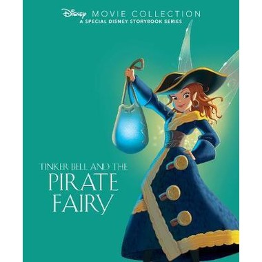 Disney Movie Collection: Tinker Bell and the Pirate Fairy :A Special Disney Storybook Series