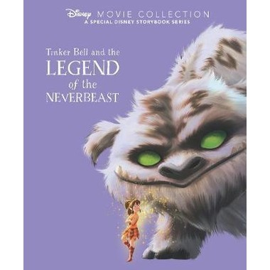 Disney Movie Collection: Tinker Bell and the Legend of the NeverBeast :A Special Disney Storybook Series