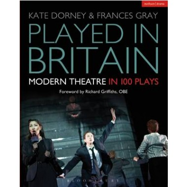 Played in Britain :Modern Theatre in 100 Plays
