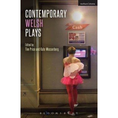 Contemporary Welsh Plays :Tonypandemonium, The Radicalisation of Bradley Manning, Gardening: For the Unfulfilled and Alienated, Llwyth (in Welsh), Parallel Lines, Bruised