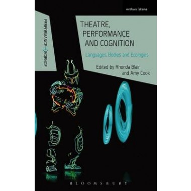 Theatre, Performance and Cognition :Languages, Bodies and Ecologies