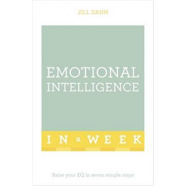 Emotional Intelligence In A Week :Raise Your EQ In Seven Simple Steps