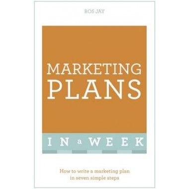 Marketing Plans In A Week :How To Write A Marketing Plan In Seven Simple Steps
