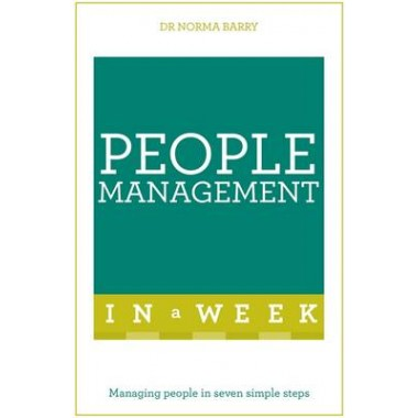 People Management In A Week :Managing People In Seven Simple Steps