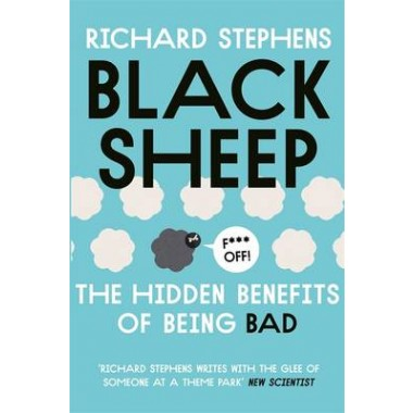 Black Sheep: The Hidden Benefits of Being Bad