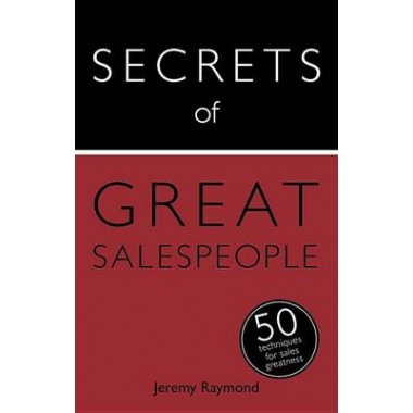 Secrets of Great Salespeople :50 Ways to Sell Business-To-Business