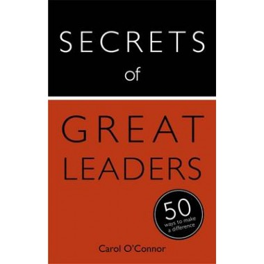 Secrets of Great Leaders :50 Ways to Make a Difference