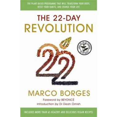 The 22-Day Revolution :The plant-based programme that will transform your body, reset your habits, and change your life.